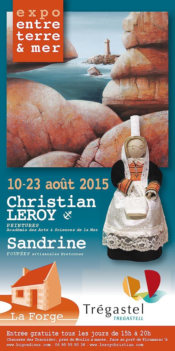 Exposition Leroy – Trégastel – La Forge Ploumanac'h – 10 – 23 août 2015