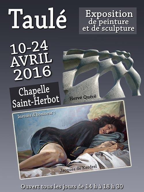 Exposition Chapelle St-Herbot - Taulé (29) - du 10 au 24 avril 2016