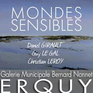 Galerie Municipale Bernard Nonnet - ERQUY  Exposition du samedi 4 avril au mercredi 15 avril 2020