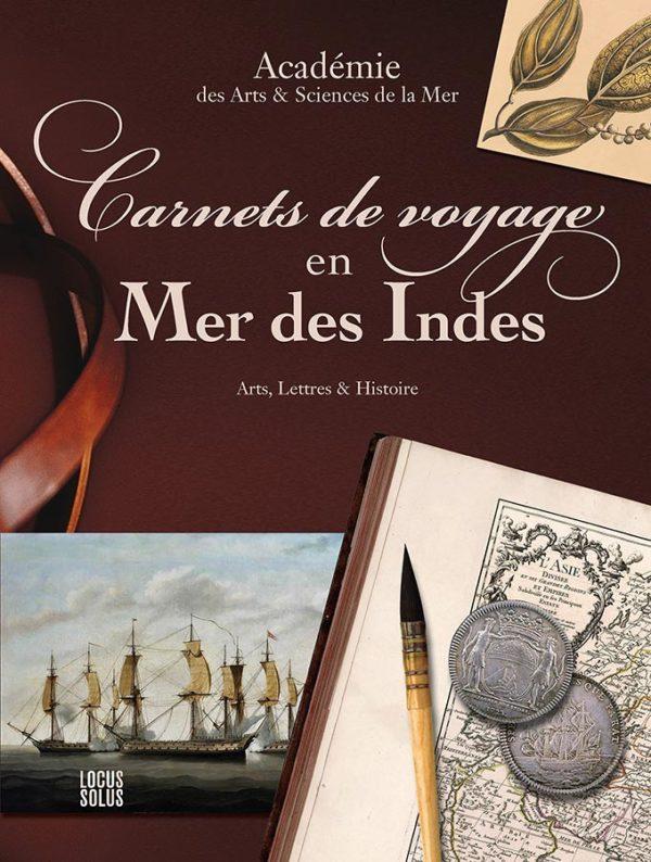 Carnets de voyage en Mer des Indes - Académie des Arts & Sciences de la Mer - LOCUS SOLUS - couverture